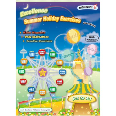 Excellence Summer Holiday Exercises-Mathematics BK 1 (P.6 - F.1) 3rd Edition