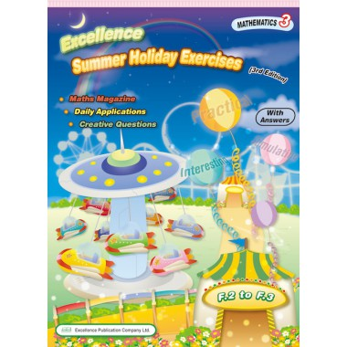 Excellence Summer Holiday Exercises-Mathematics BK 3 (F.2 - F.3) 3rd Edition
