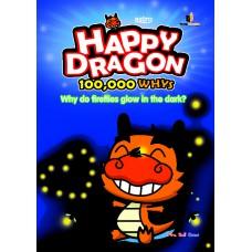 Happy Dragon #5 Why do fireflies glow in the dark?