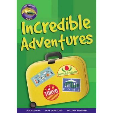 Rigby Navigator Max Yr 6/P7: Incredible Adventures
