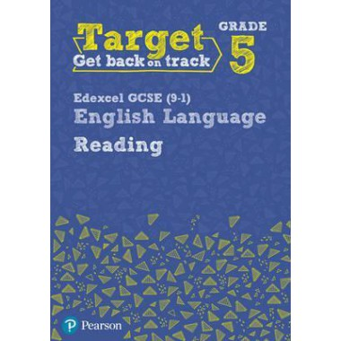 Target Grade 5 Reading Edexcel GCSE (9-1) English Language Workbook
