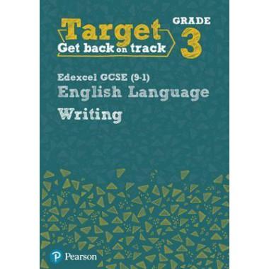 Target Grade 3 Writing Edexcel GCSE (9-1) English Language Workbook