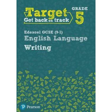 Target Grade 5 Writing Edexcel GCSE (9-1) English Language Workbook