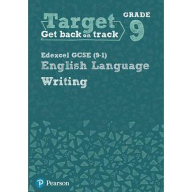 Target Grade 9 Writing Edexcel GCSE (9-1) English Language Workbook