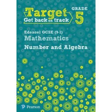 Target Grade 5 Edexcel GCSE (9-1) Mathematics Number and Algebra Workbook