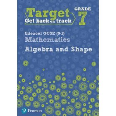 Target Grade 7 Edexcel GCSE (9-1) Mathematics Algebra and Shape Workbook