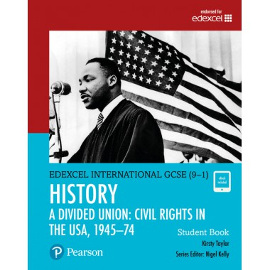 Edexcel International GCSE (9-1) History A Divided Union: Civil Rights in the USA, 1945–70 Student Book