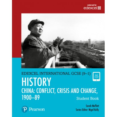 Edexcel International GCSE (9-1) History Conflict, Crisis and Change: China, 1900–1989 Student Book