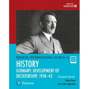 Edexcel International GCSE (9-1) History Development of Dictatorship: Germany 1918–45 Student Book