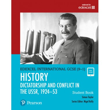 Edexcel International GCSE (9-1) History Dictatorship and Conflict in the USSR, 1924–53 Student Book