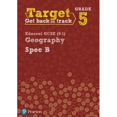 Target Grade 5 Edexcel GCSE (9-1) Geography Spec B Intervention Workbook