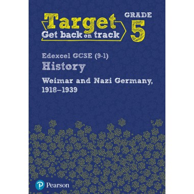 Target Grade 5 Edexcel GCSE (9-1) History Weimar and Nazi Germany, 1918-1939 Intervention Workbook