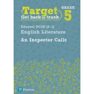 Target Grade 5 An Inspector Calls Edexcel GCSE (9-1) Eng Lit Workbook
