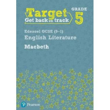Target Grade 5 Macbeth Edexcel GCSE (9-1) Eng Lit Workbook