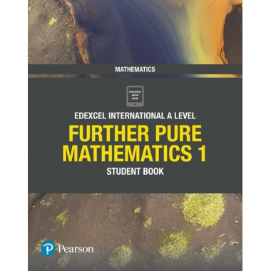 Edexcel International A Level Mathematics Further Pure 1 Student Book