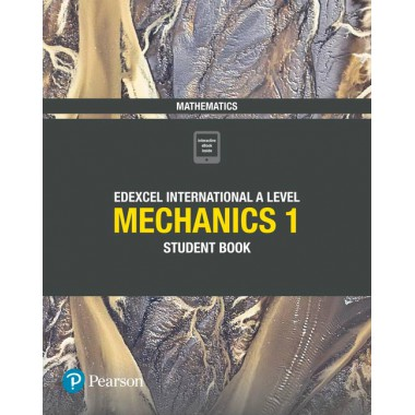 Edexcel International A Level Mathematics Mechanics 1 Student Book