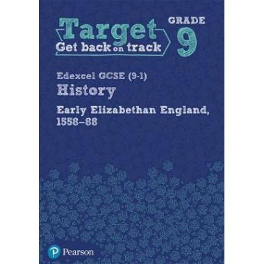 Target Grade 9 ( Edexcel GCSE (9-1) History Early Elizabethan England, 1558-1588 Intervention Workbook