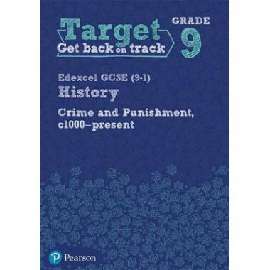 Target Grade 9 ( Edexcel GCSE (9-1) History Crime and punishment through Time, c1000- present Intervention Workbook