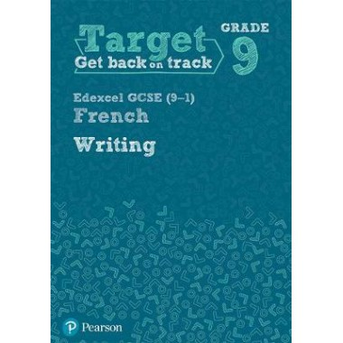 Target Grade 9 Writing Edexcel GCSE (9-1) French Workbook
