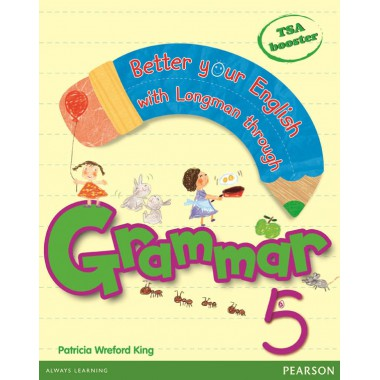 BETTER YOUR ENGLISH WITH LONGMAN GRAMMAR 5