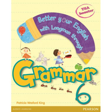 BETTER YOUR ENGLISH WITH LONGMAN GRAMMAR 6