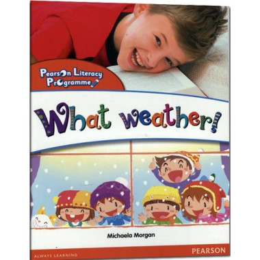 PEARSON LITERACY PRO (OL)-WHAT WEATHER!