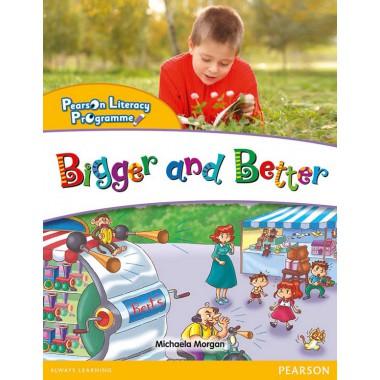 PEARSON LITERACY PRO (YL)-BIGGER & BETTER