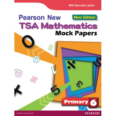 PEARSON NEW TSA MATHS MOCK PAPERS P6 ENG VER NEW ED
