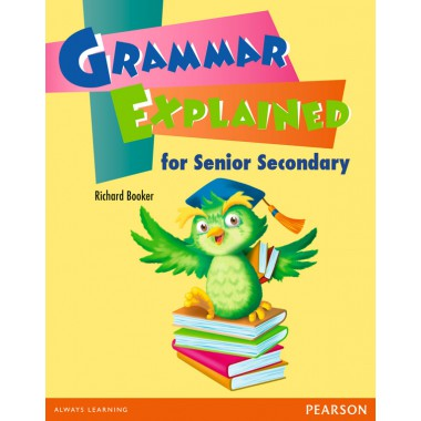 Grammar Explained for Senior Secondary