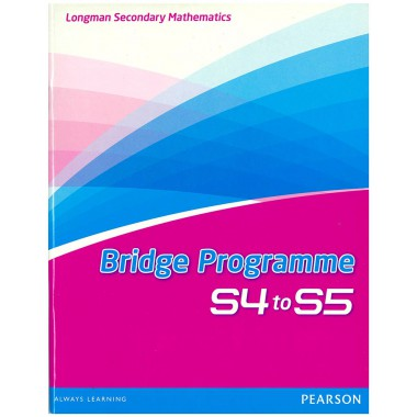 Longman Secondary Mathematics Bridge Programme S4 to S5 (with Answer Key)