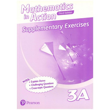 Mathematics in Action (3E) Supplementary Exercises Bk 3A (with Answer Key)