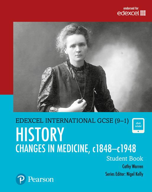 Edexcel International GCSE (9-1) History Changes in Medicine, c1848–c1948 Student Book