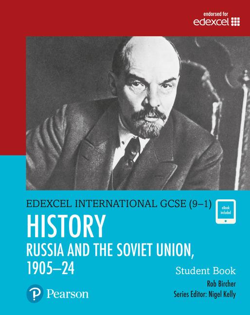 Edexcel International GCSE (9-1) History The Soviet Union in Revolution, 1905–24 Student Book