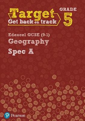 Target Grade 5 Edexcel GCSE (9-1) Geography Spec A Intervention Workbook