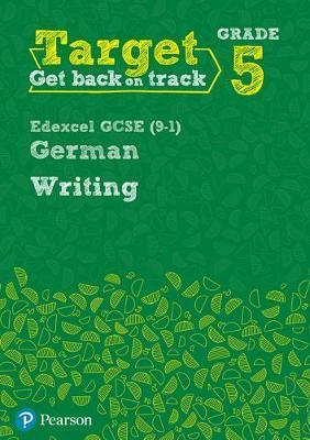 Target Grade 5 Writing Edexcel GCSE (9-1) German Workbook
