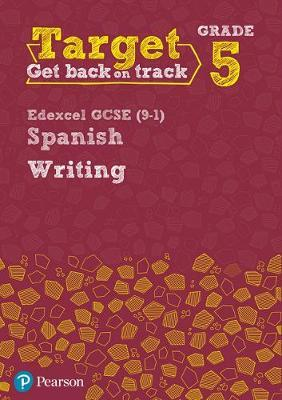 Target Grade 5 Writing Edexcel GCSE (9-1) Spanish Workbook