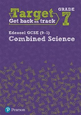 Target Grade 7 Edexcel GCSE (9-1) Combined Science Intervention Workbook