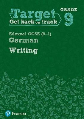 Target Grade 9 Writing Edexcel GCSE (9-1) German Workbook